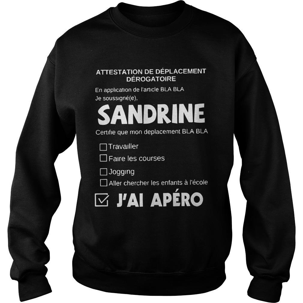 Attestation De Déplacement Dérogatoire Sandrine J'ai Apéro Sweater