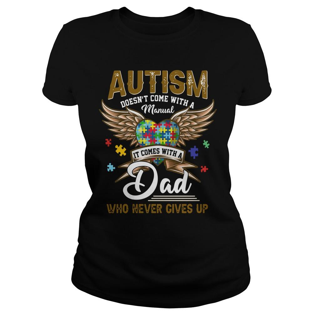 Autism Doesn't Come With A Manual It Comes With A Dad Longsleeve