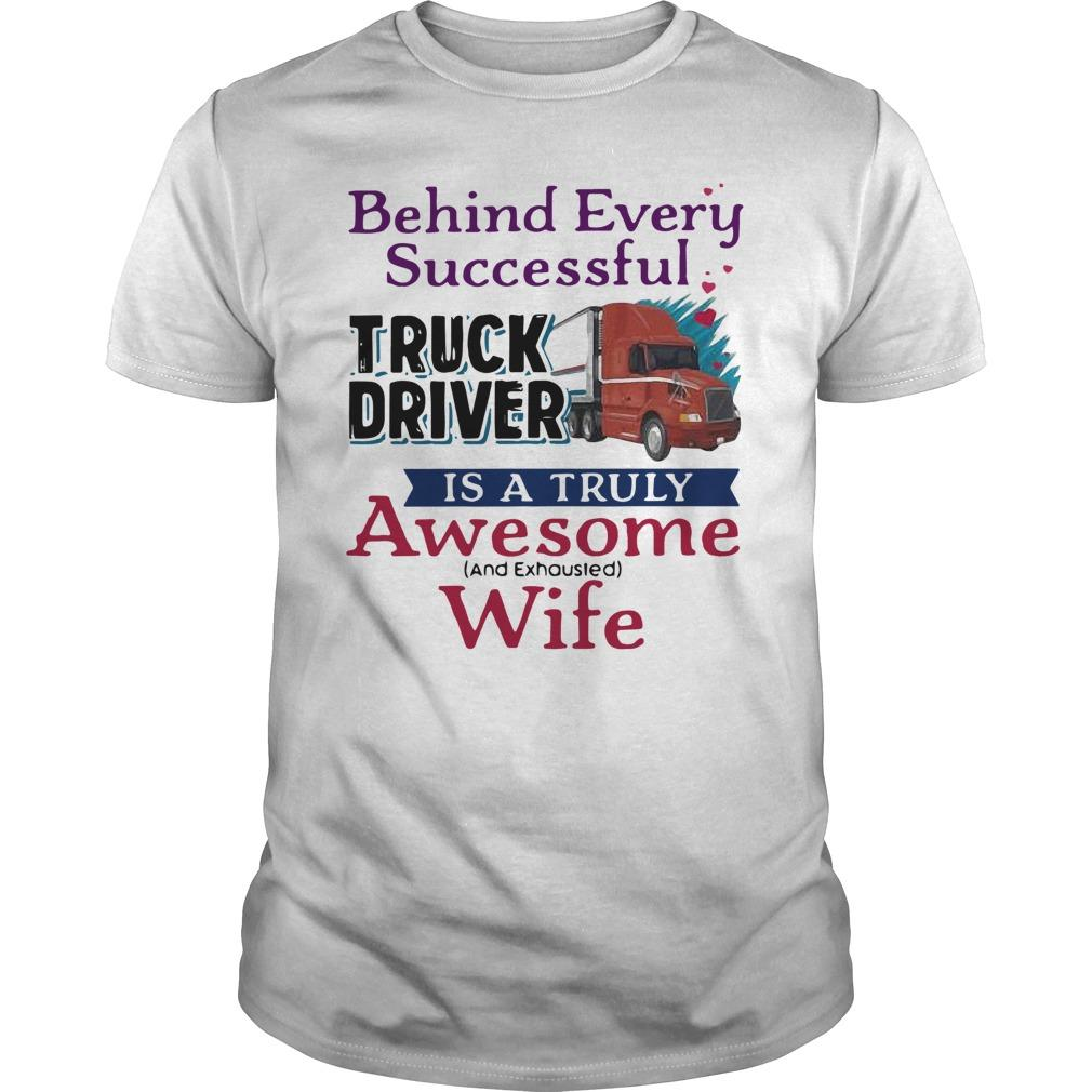 Behind Every Successful Truck Driver Is A Truly Awesome Wife Longsleeve