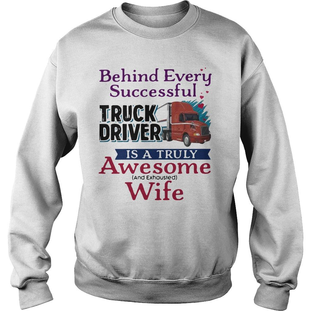 Behind Every Successful Truck Driver Is A Truly Awesome Wife Sweater