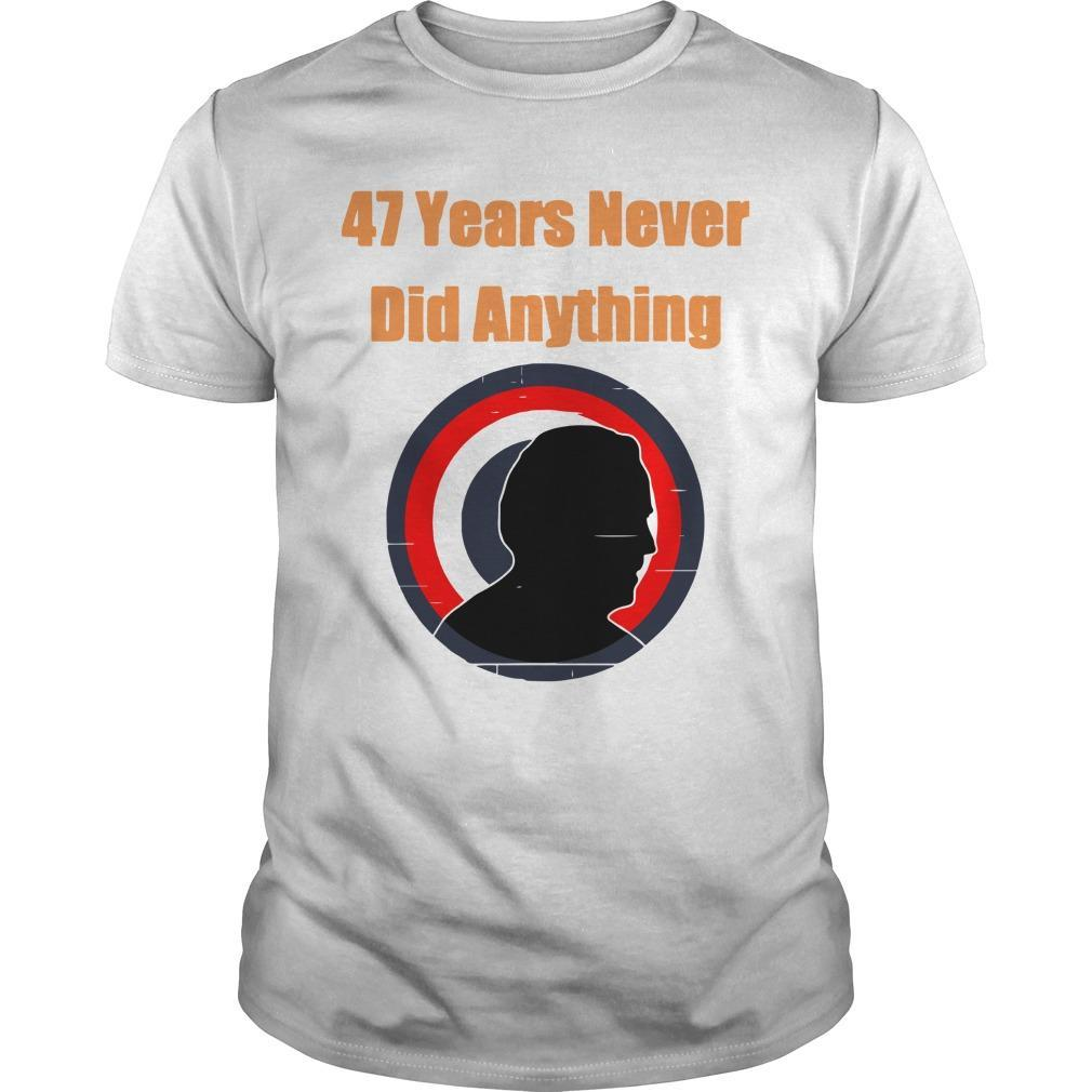 Biden Election 47 Years Never Did Anything Longsleeve