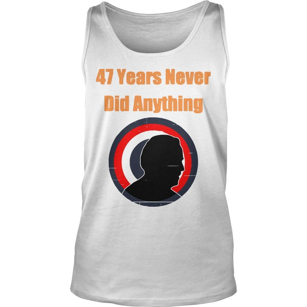 Biden Election 47 Years Never Did Anything Tank Top