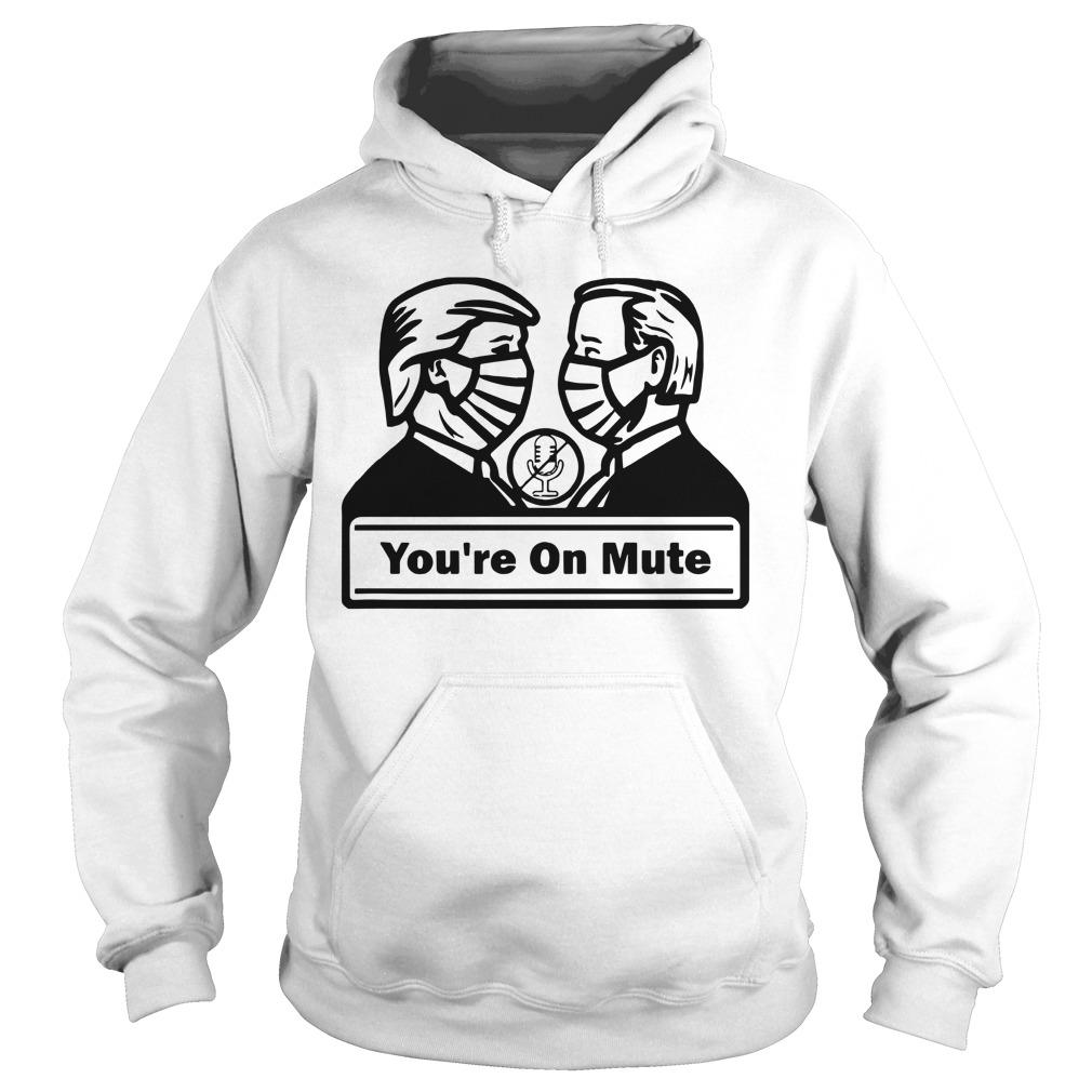 Biden Harris And Donald Trump You're On Mute Hoodie