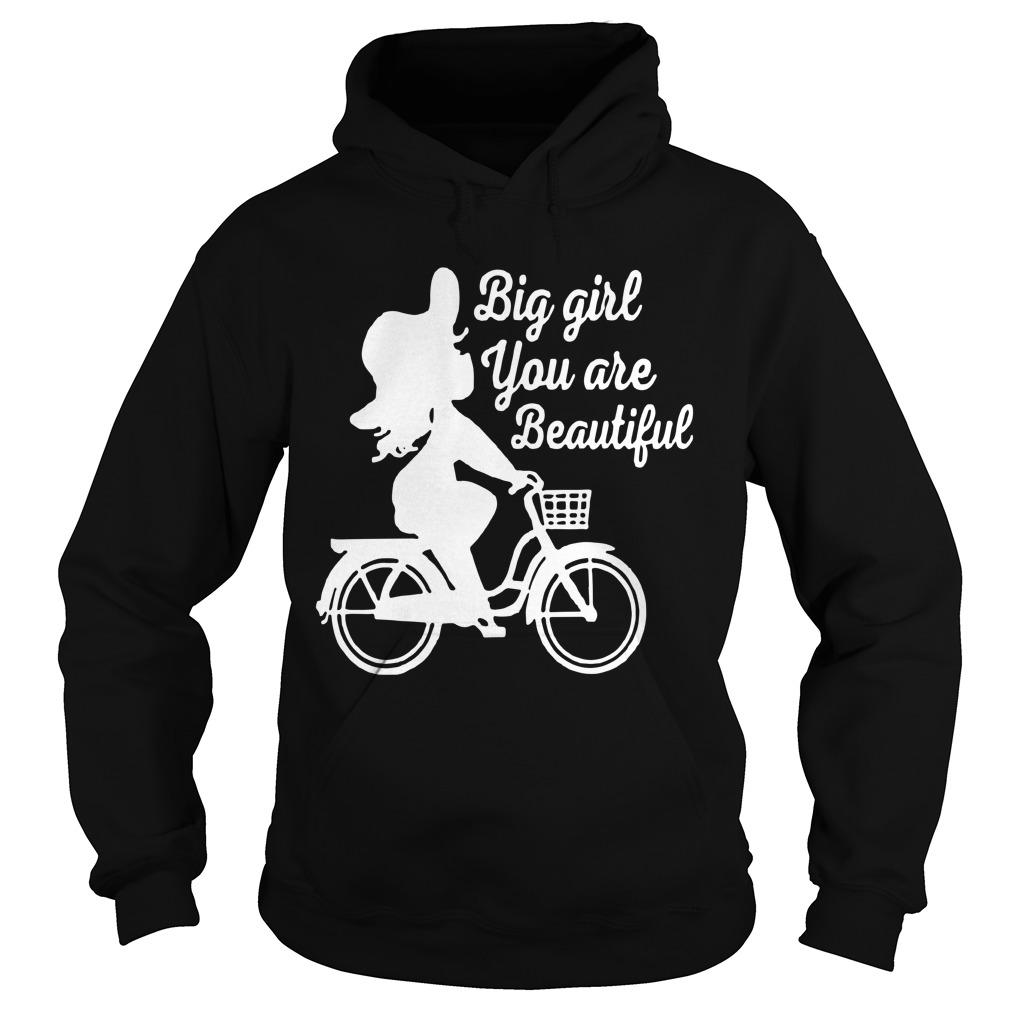 Big Girl You Are Beautiful Hoodie