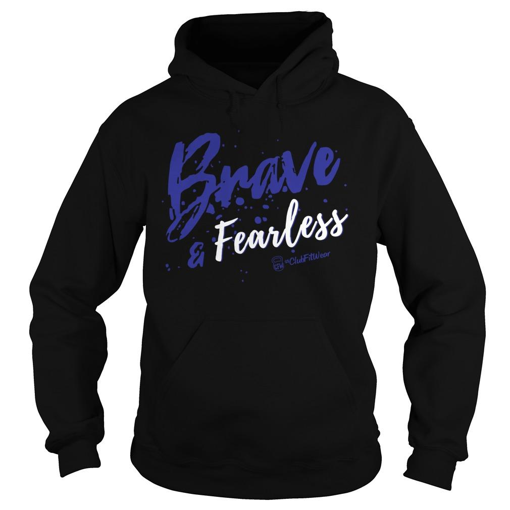 Brave And Fearless Hoodie
