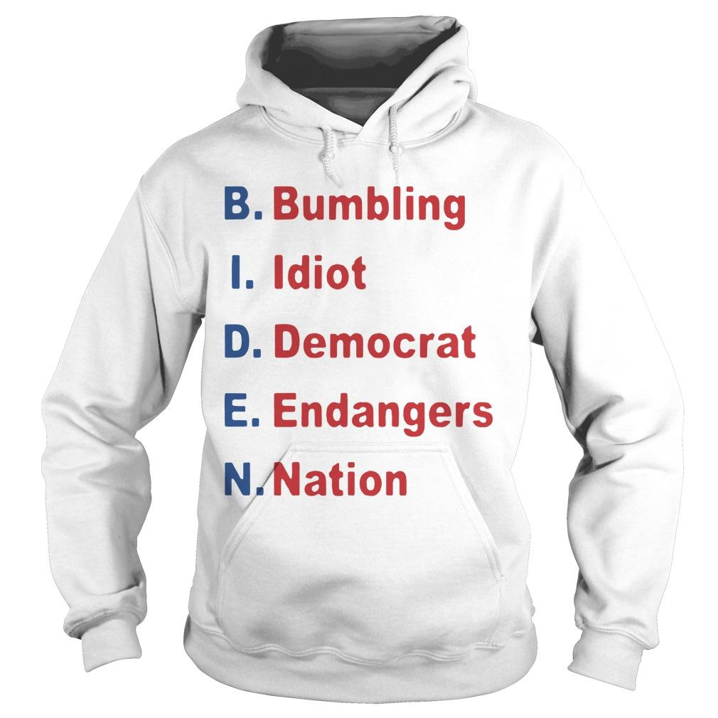 Bumbling Idiot Democrat Endangers Nation Hoodie