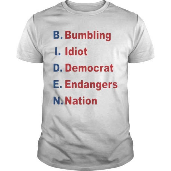 Bumbling Idiot Democrat Endangers Nation Shirt