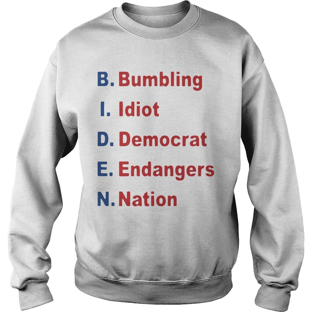 Bumbling Idiot Democrat Endangers Nation Sweater