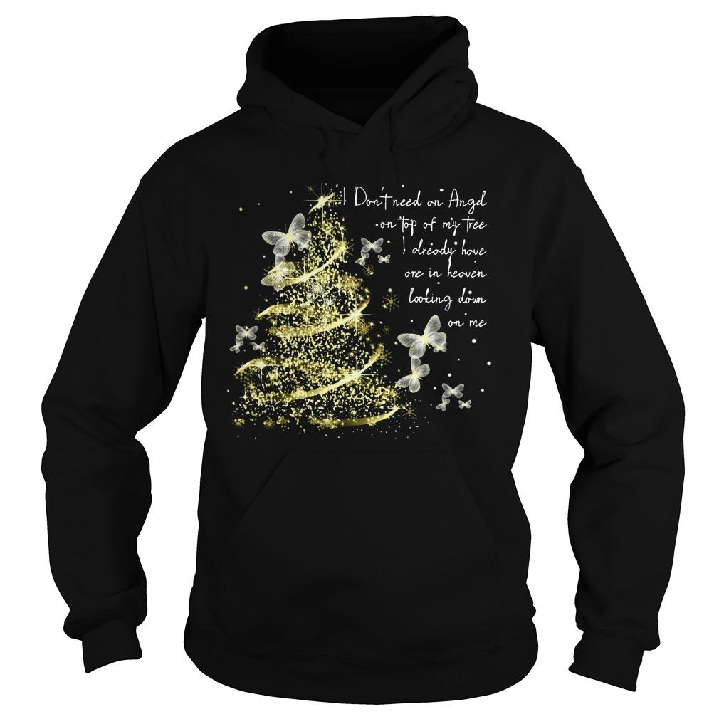 Butterfly I Don't Need An Angel On Top Of My Tree Hoodie
