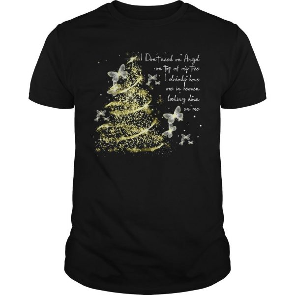Butterfly I Don't Need An Angel On Top Of My Tree Shirt