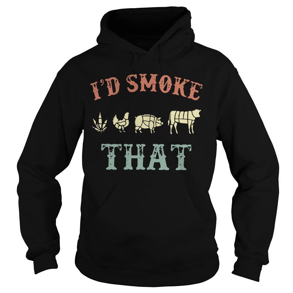 Cannabis I'd Smoke That Hoodie