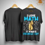 Cat I Love Math It Makes People Cry Shirt