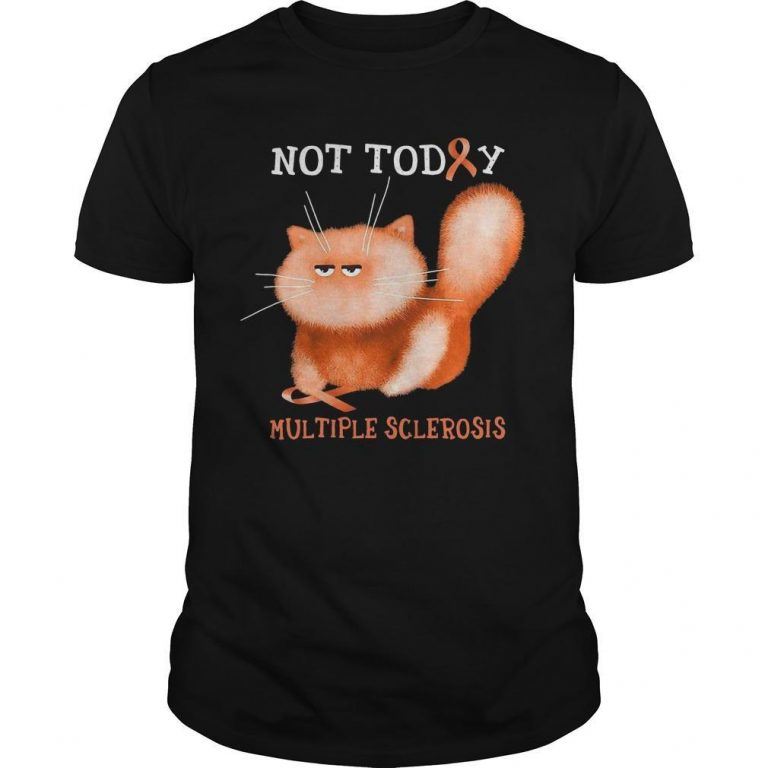 Cat Not Today Multiple Sclerosis Shirt