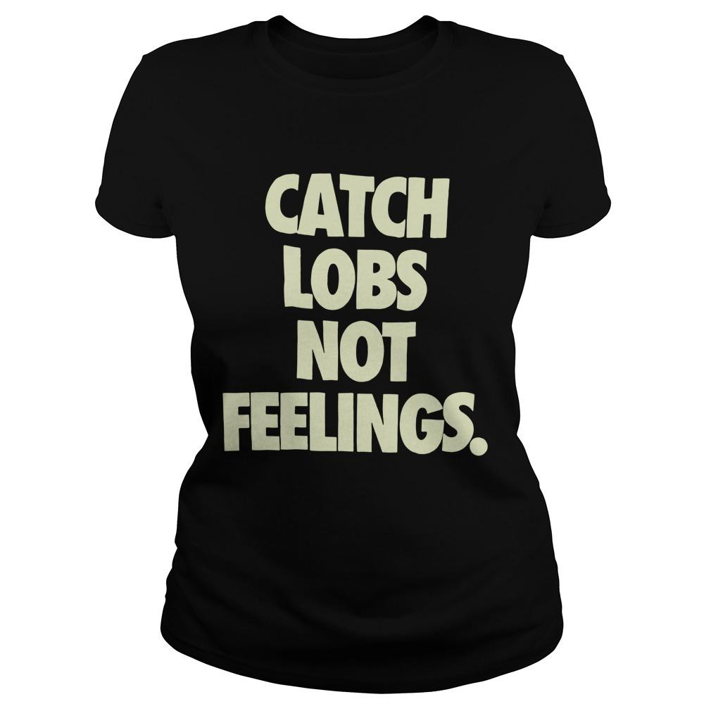 Catch Lobs Not Feelings Longsleeve
