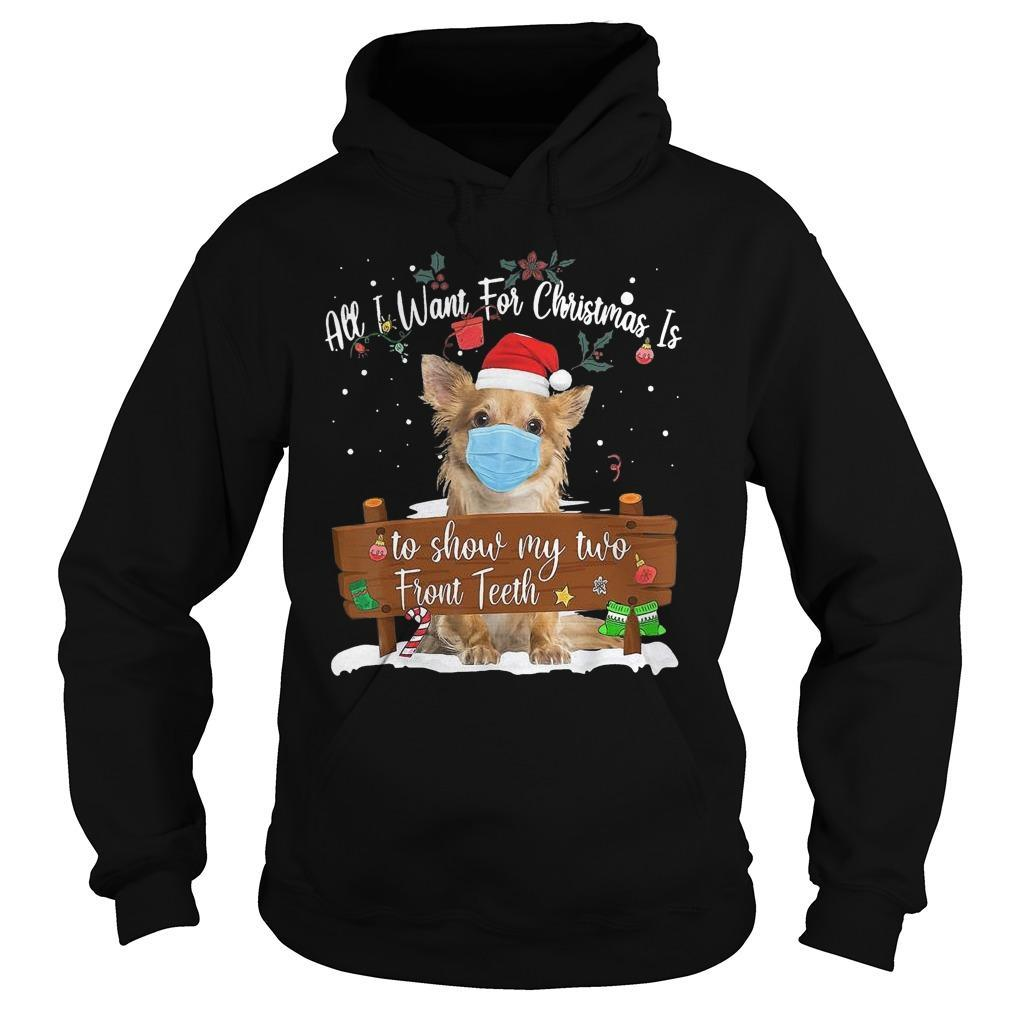 Chihuahua All I Want For Christmas Is To Show My Two Front Teeth Hoodie