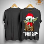 Christmas Baby Yoda One For Me Shirt