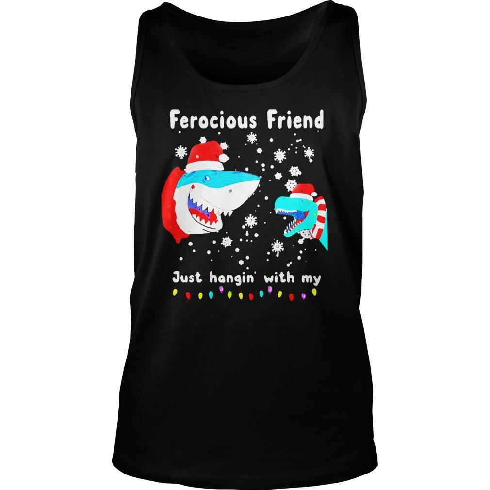 Christmas Ferocious Friend Just Hangin With My Tank Top