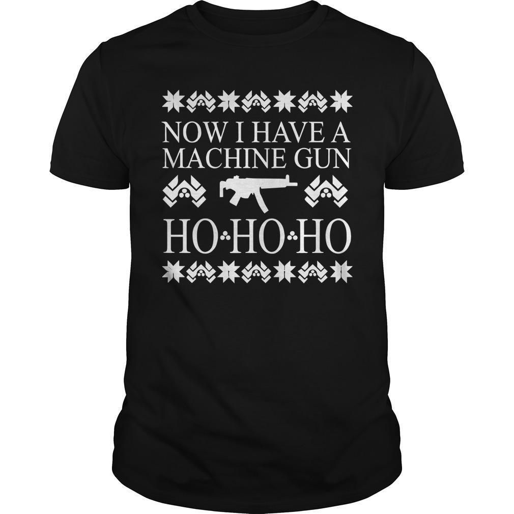 Christmas Now I Have A Machine Gun Ho Ho Ho Longsleeve