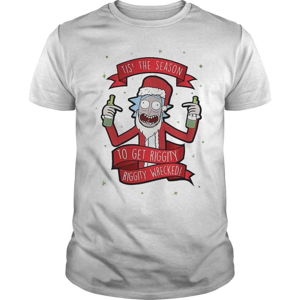 Christmas Rick And Morty Tis' The Season To Get Riggity Wrecked Longsleeve