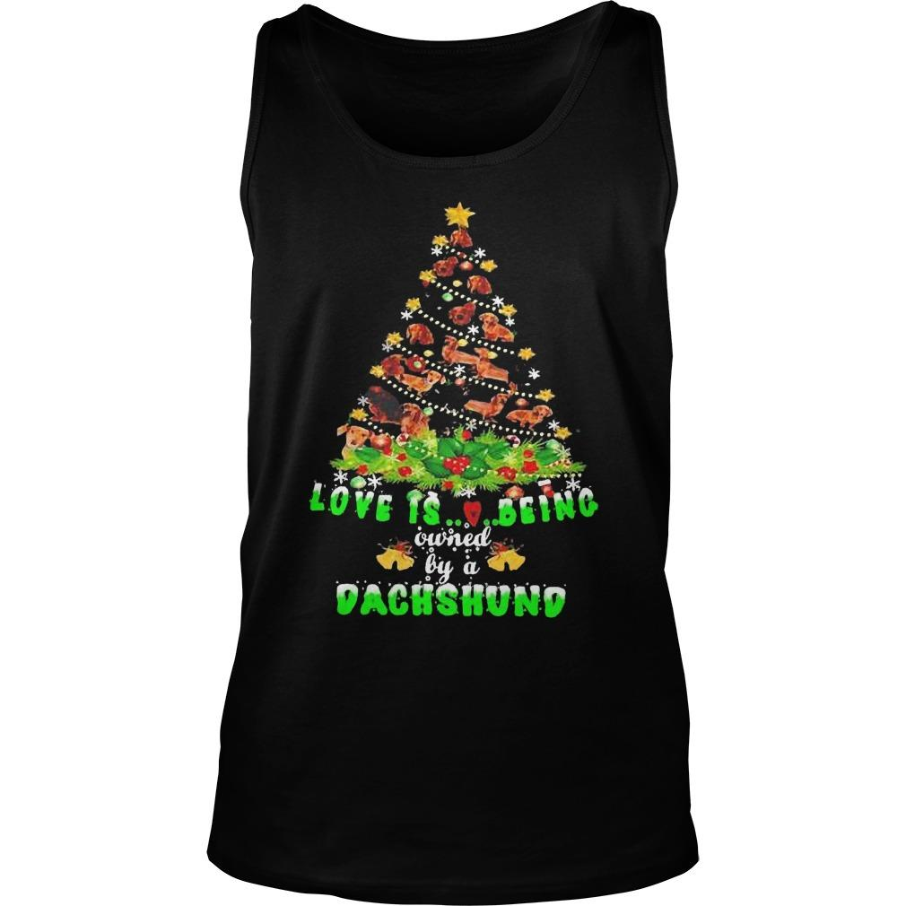 Christmas Tree Love Is Being Owned By A Dachshund Tank Top