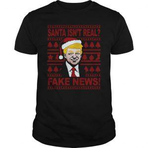 Christmas Trump Santa Isn't Real Fake News Shirt