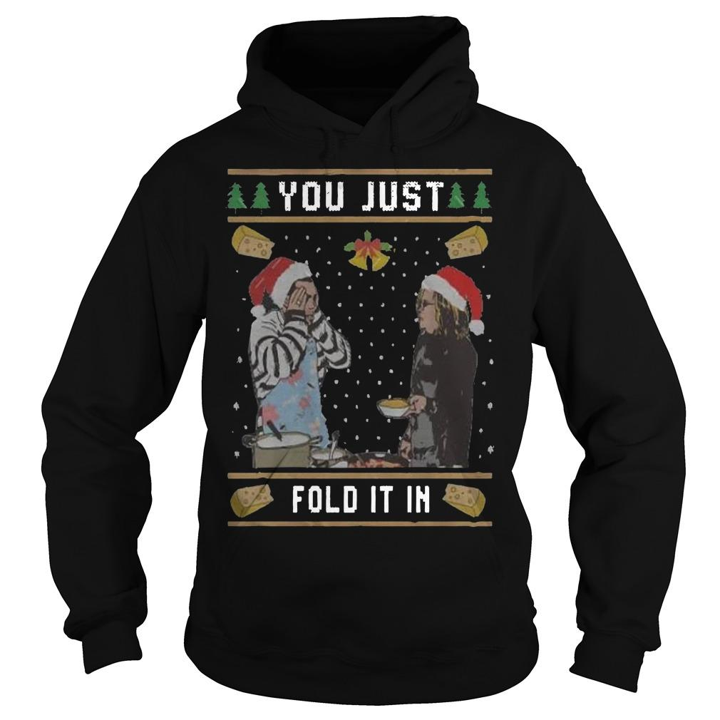 Christmas You Just Fold It In Hoodie