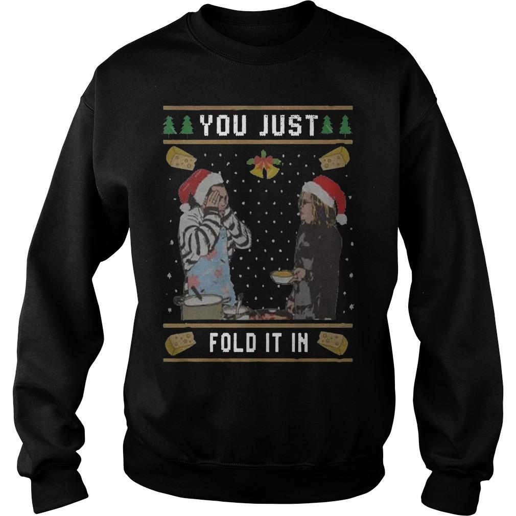 Christmas You Just Fold It In Sweater