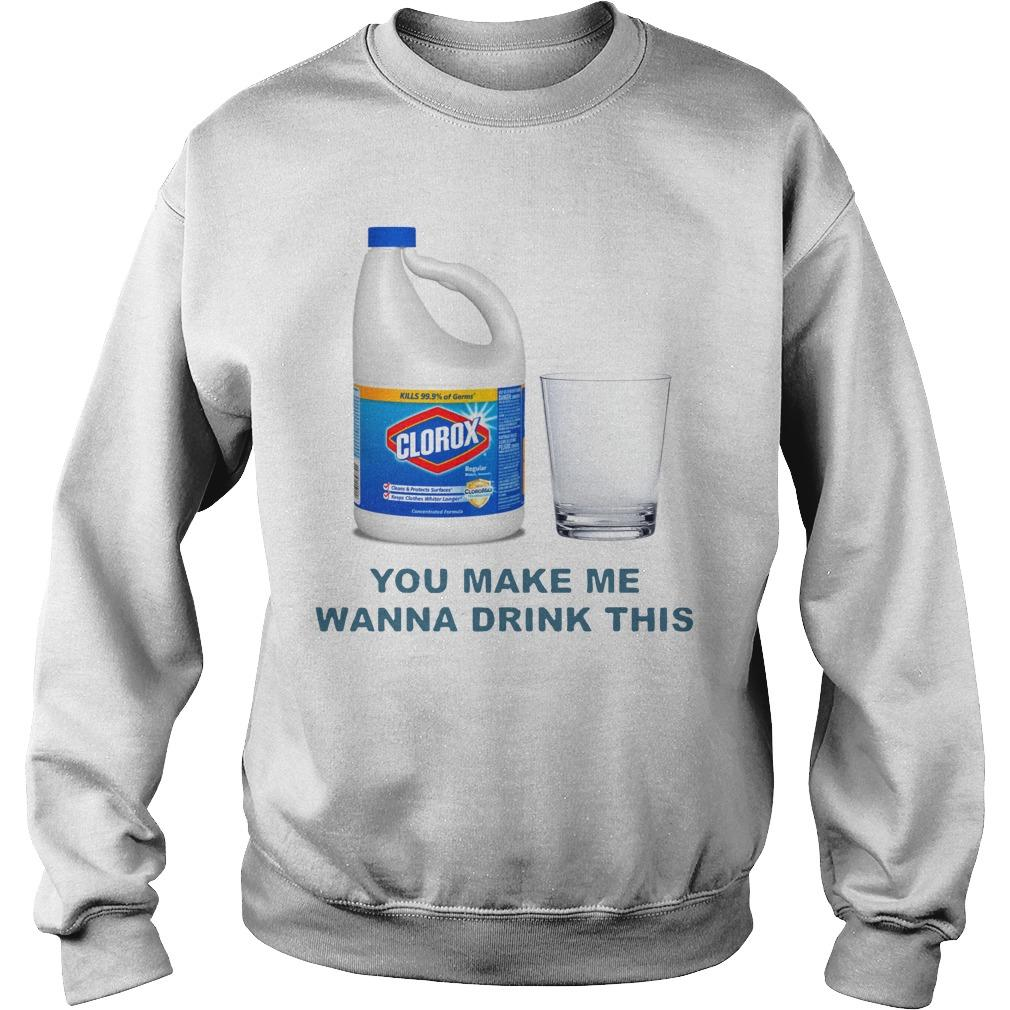 Clorox You Make Me Wanna Drink This Sweater