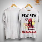 Deadpool Pew Pew Madafakas Shirt