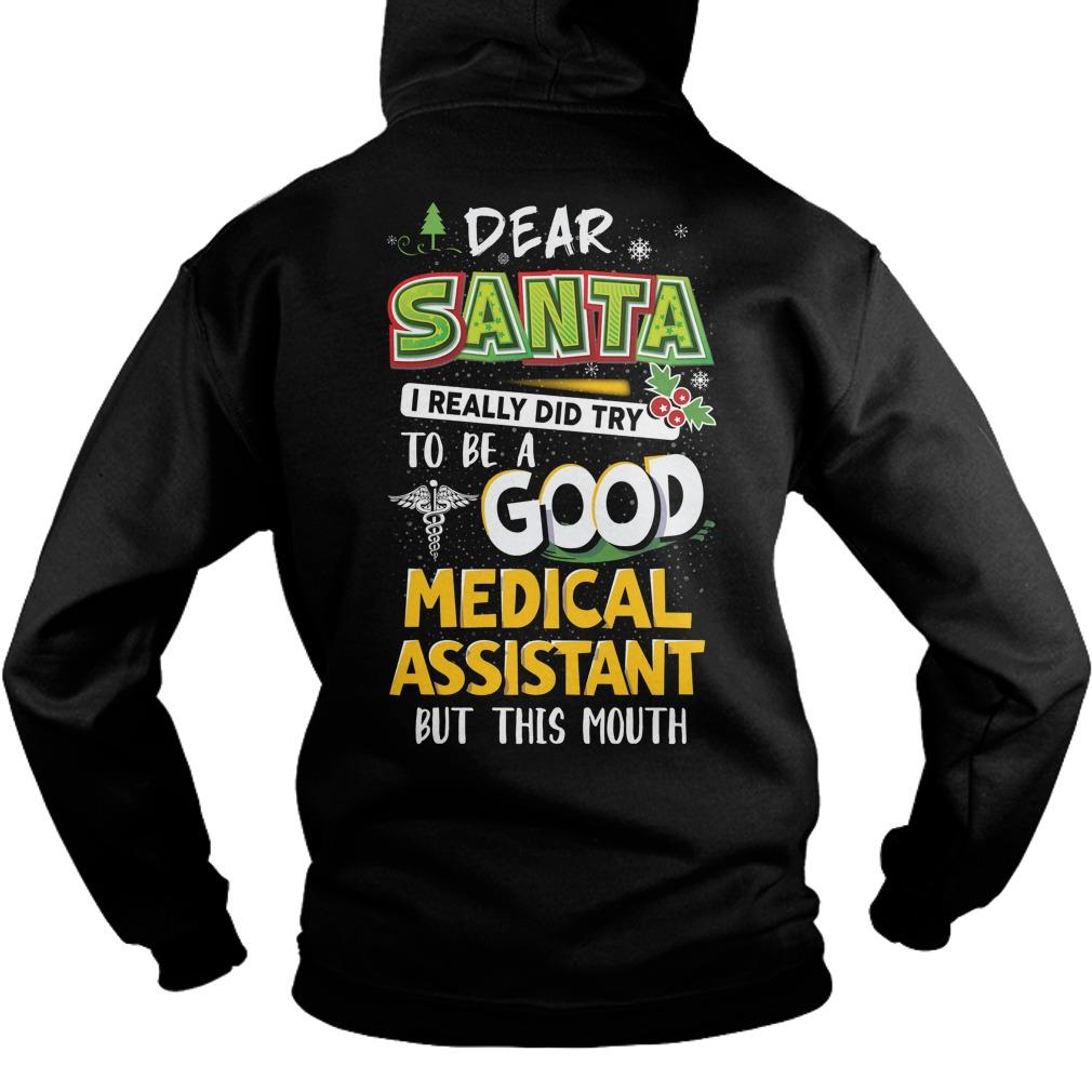 Dear Santa I Really Did Try To Be A Good Medical Assistant Hoodie