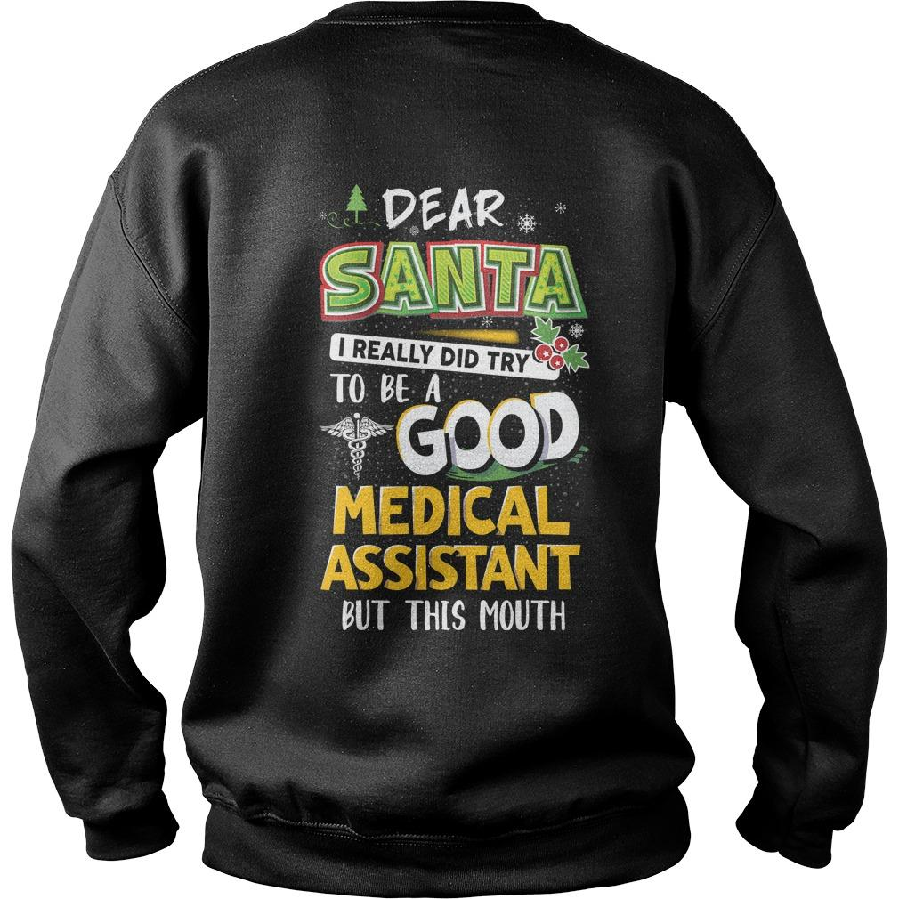 Dear Santa I Really Did Try To Be A Good Medical Assistant Sweater