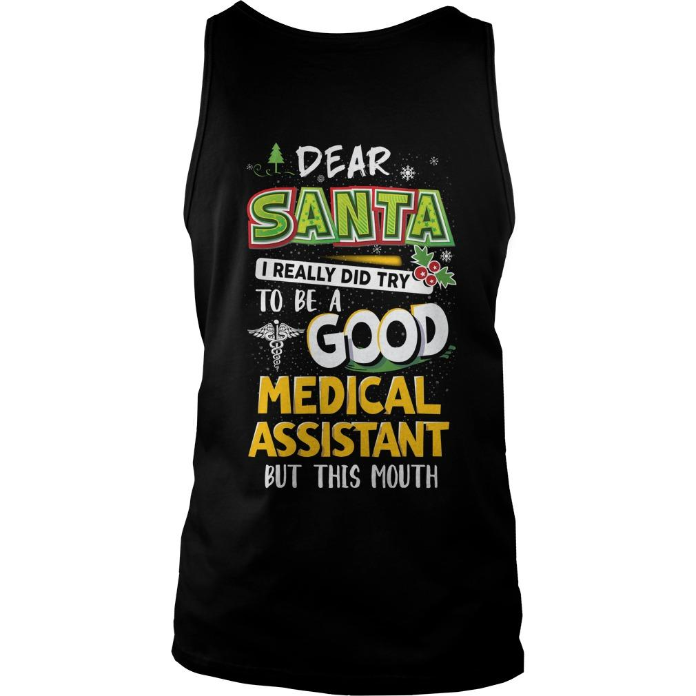 Dear Santa I Really Did Try To Be A Good Medical Assistant Tank Top