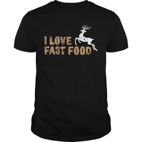 Deer I Love Fast Food Shirt