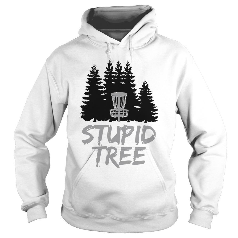 Disc Golf Stupid Tree Hoodie