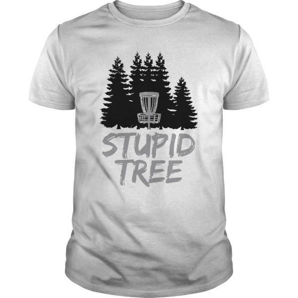 Disc Golf Stupid Tree Shirt