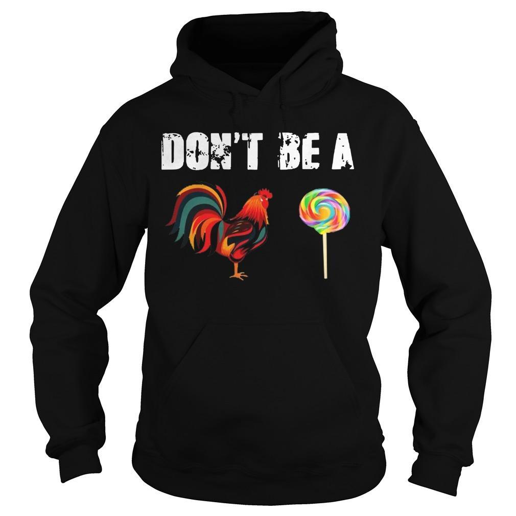 Don't Be A Chicken Candy Hoodie