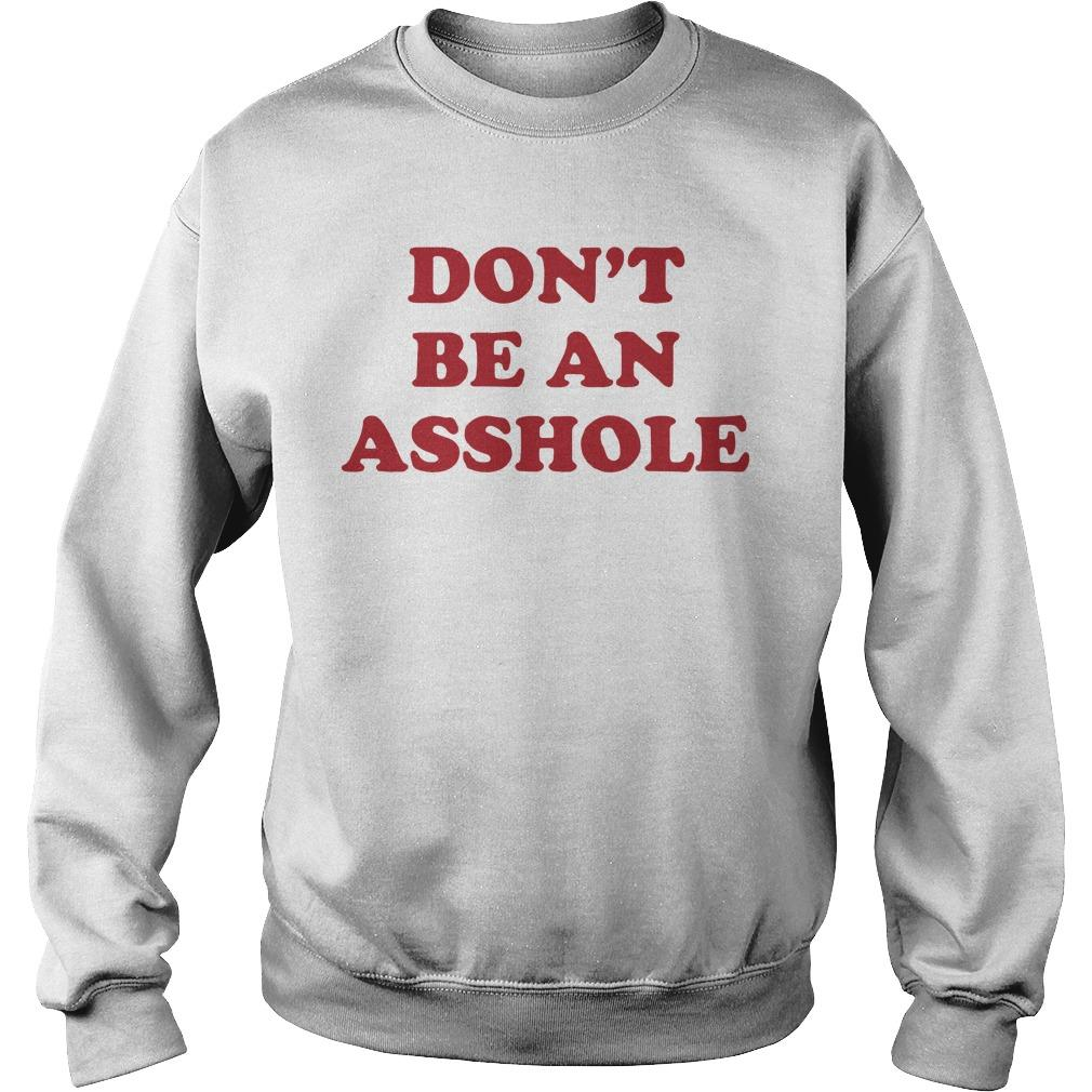 Don't Be An Asshole Sweater