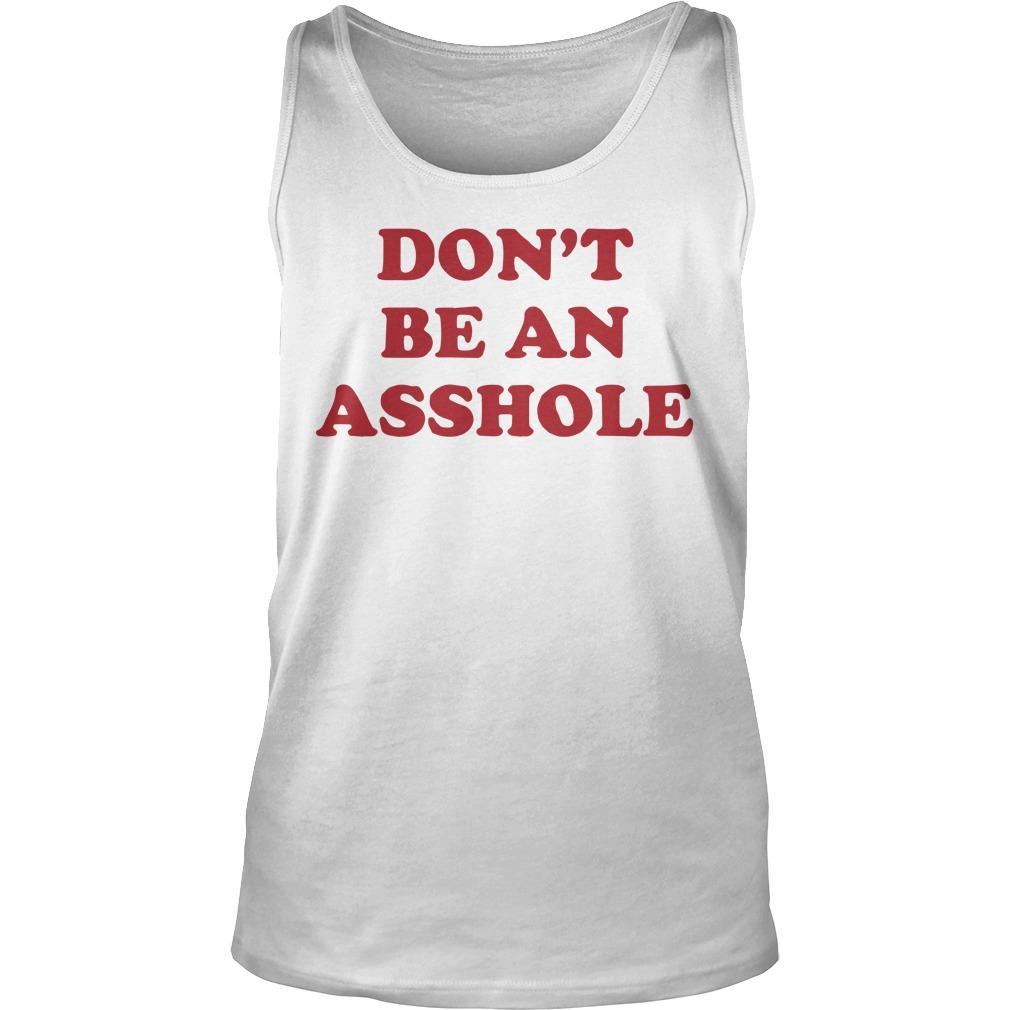 Don't Be An Asshole Tank Top