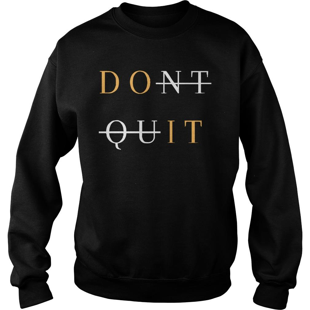Don't Quit Do It Sweater
