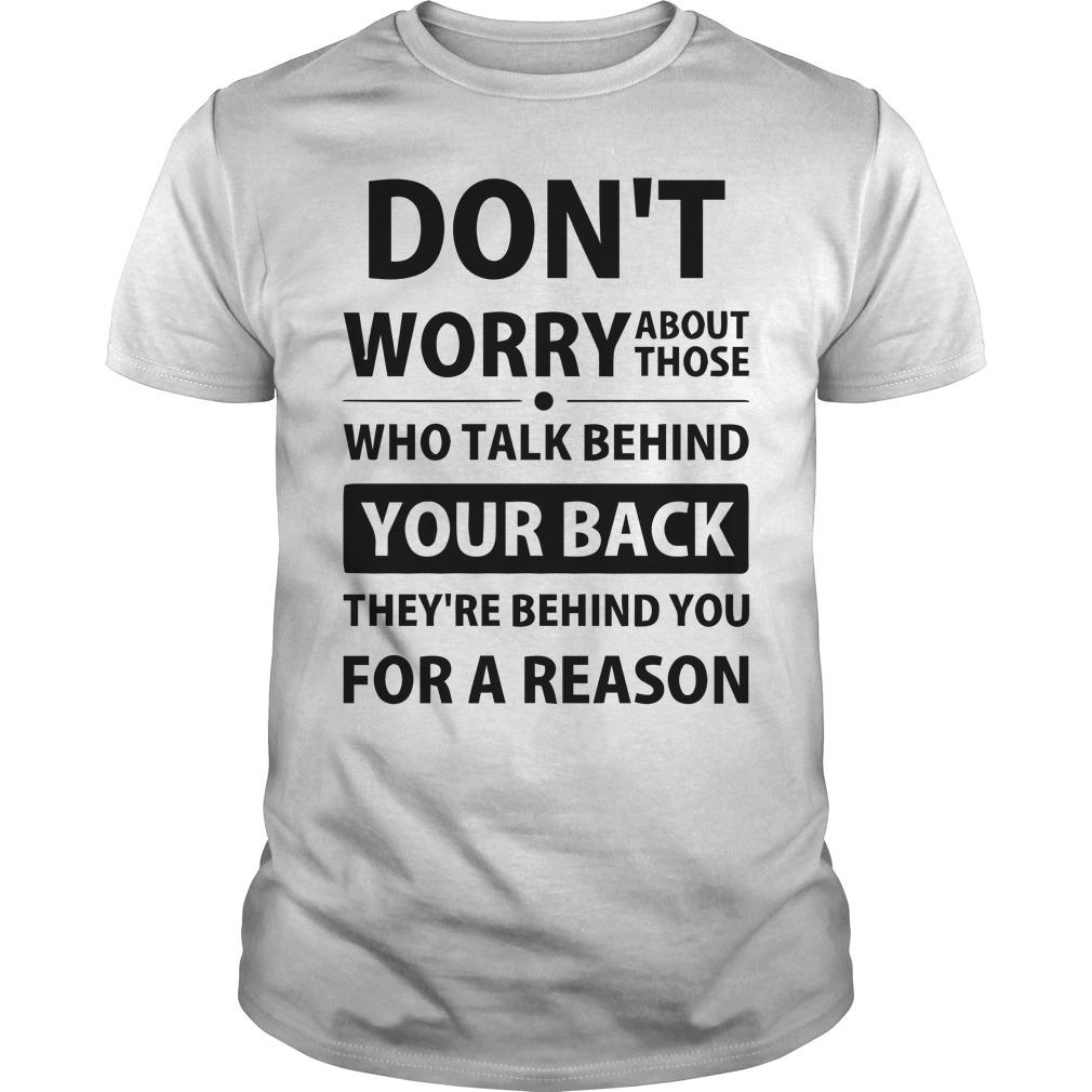 Don't Worry About Those Who Talk Behind Your Back Longsleeve