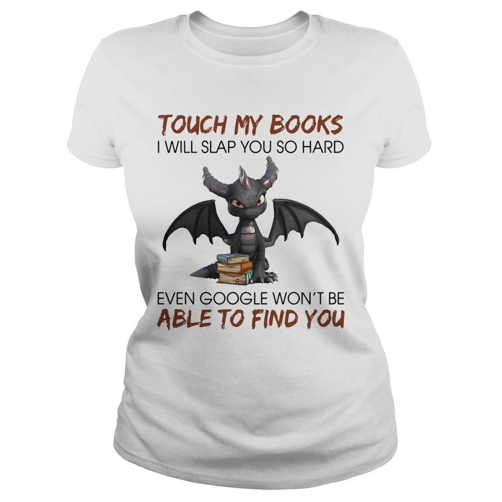 Dragon Touch My Books I Will Slap You So Hard Longsleeve