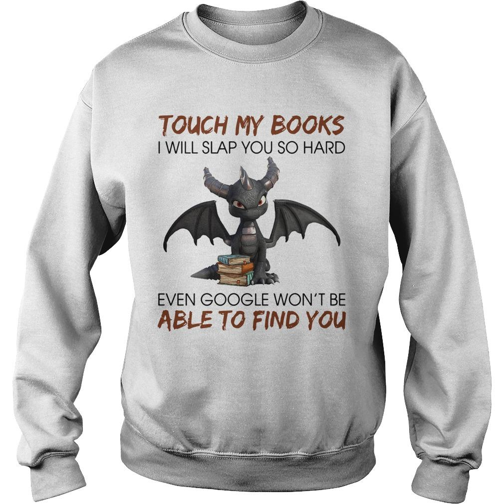 Dragon Touch My Books I Will Slap You So Hard Sweater