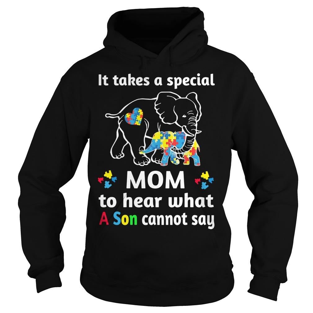 Elephant It Takes A Special Mom To Hear What A Son Cannot Say Hoodie