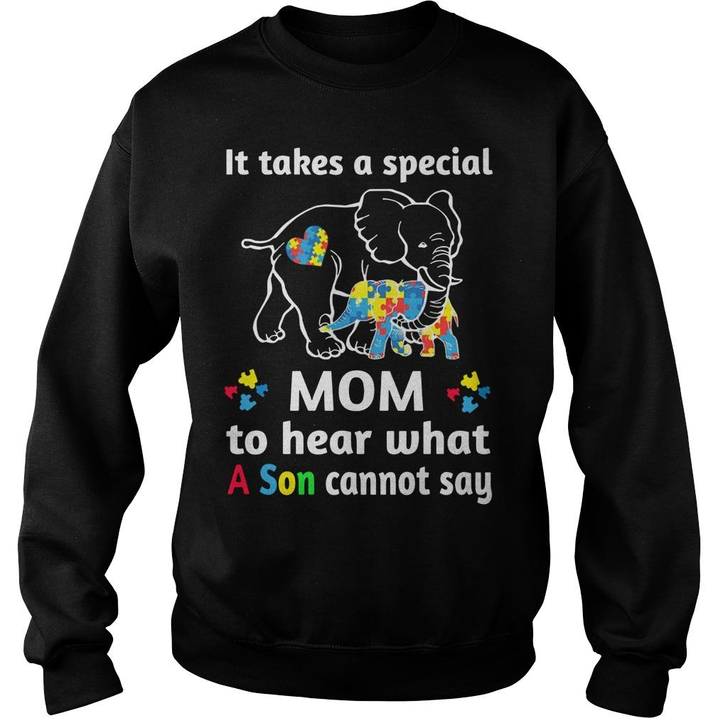 Elephant It Takes A Special Mom To Hear What A Son Cannot Say Sweater