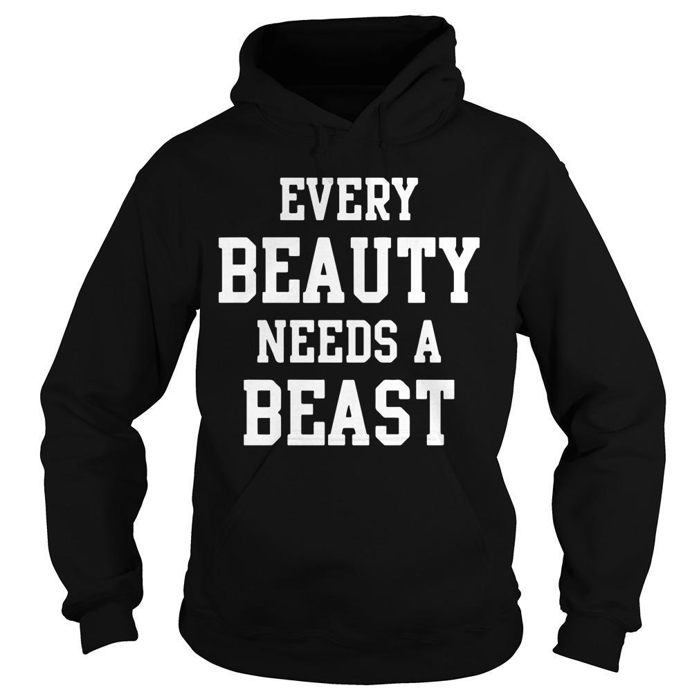 Every Beauty Needs A Beast Hoodie