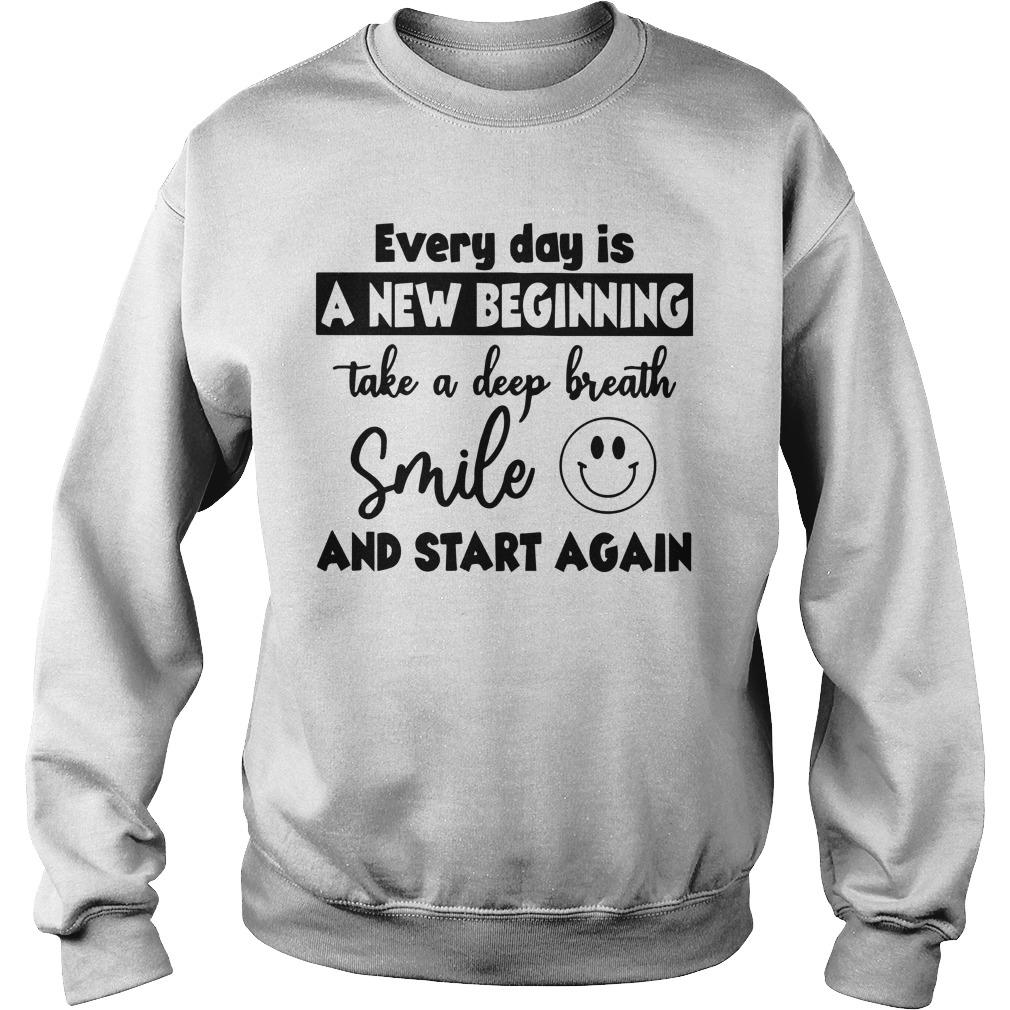 Every Day Is A New Beginning Take A Deep Breath Sweater