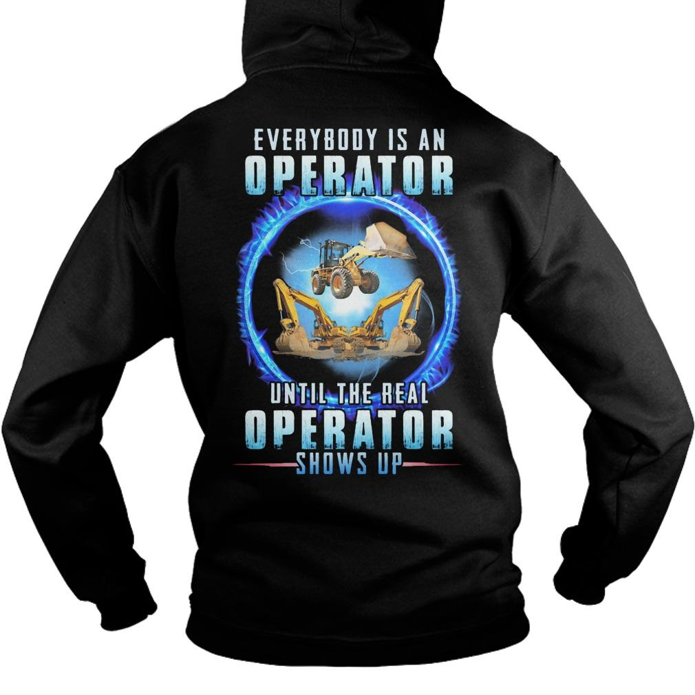 Everybody Is An Operator Until The Real Operator Shows Up Hoodie