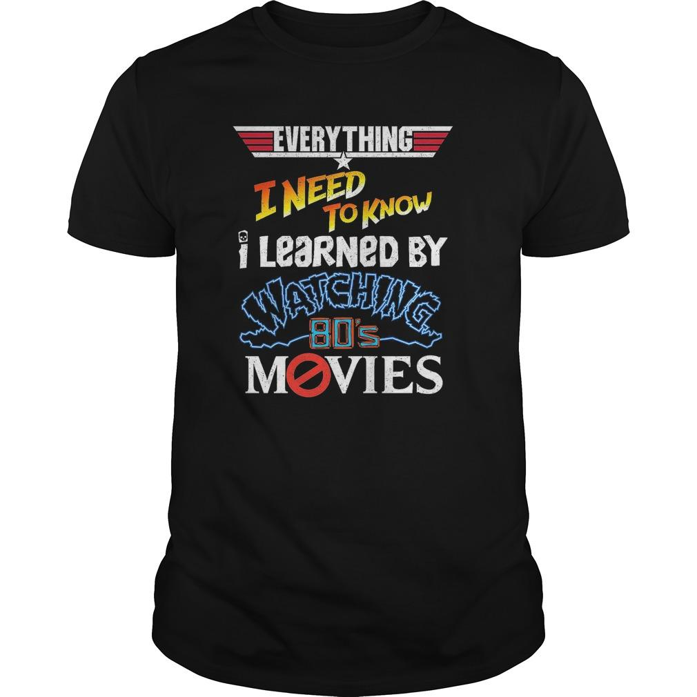 Everything I Need To Know I Learned By Watching 80's Movies Longsleeve