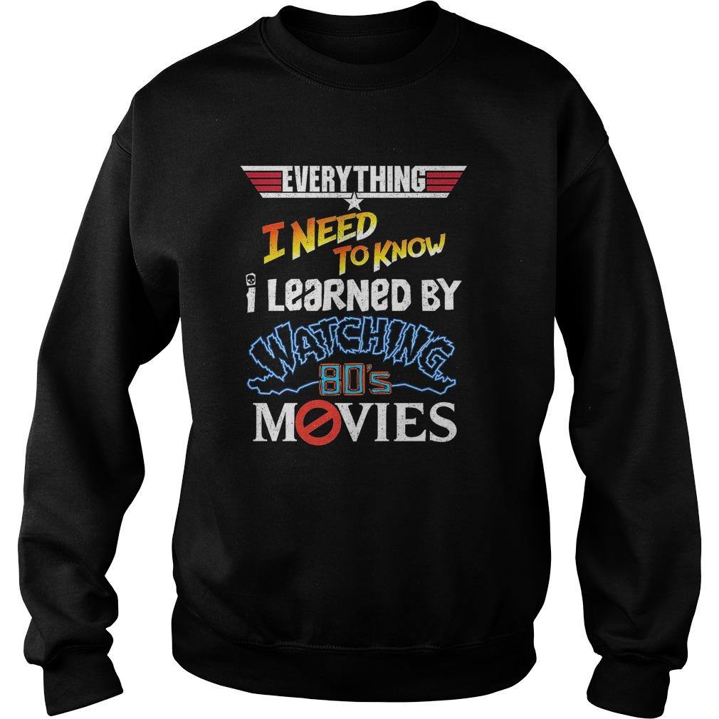 Everything I Need To Know I Learned By Watching 80's Movies Sweater