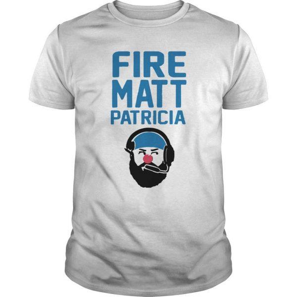 Fire Matt Patricia Shirt